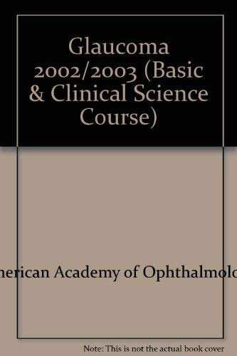Basic And Clinical Science Course Section 3 2002-2003: Glaucoma (Basic & Clinical Science ...
