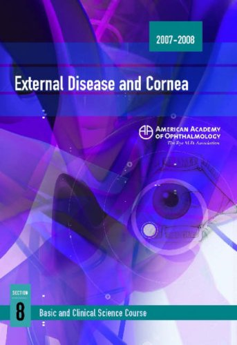 2007-2008 Basic and Clinical Science Course Section 8: External Disease and Cornea: American ...