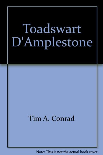 TOADSWART D'AMPLESTONE - A Gothic Tale of Horror and Magic: CONRAD, Tim A.