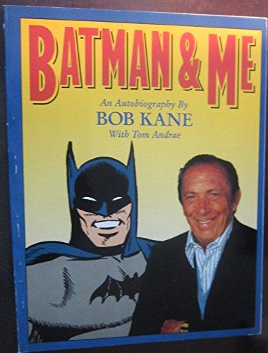 Batman and Me: Bob Kane; Tom Andrae