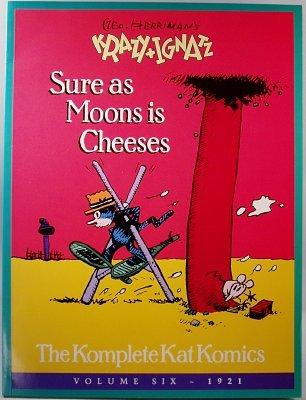 9781560600343: Geo. Herriman's Krazy and Ignatz: Sure As Moons Is Cheeses (The Komplete Kat Komics, Vol 6, 1921)
