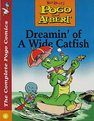 4: Walt Kelly's Pogo and Albert: Dreamin' of a Wide Catfish (9781560600527) by Walt Kelly