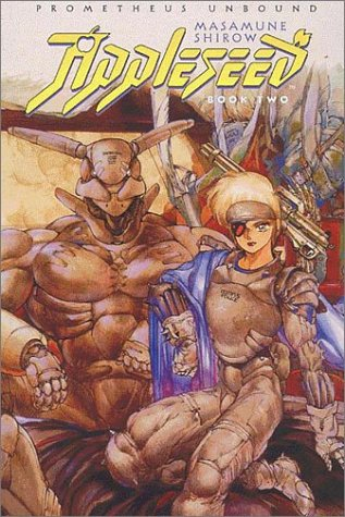 9781560600817: Appleseed: Prometheus Unbound/Book Two
