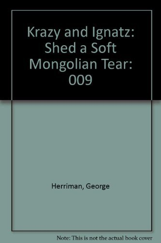 9781560601029: Krazy and Ignatz: Shed a Soft Mongolian Tear