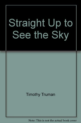Straight Up to See the Sky: Timothy Truman