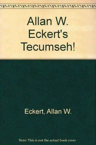 9781560601579: Allan W. Eckert's Tecumseh!