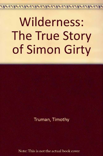 9781560601661: Wilderness: The True Story of Simon Girty