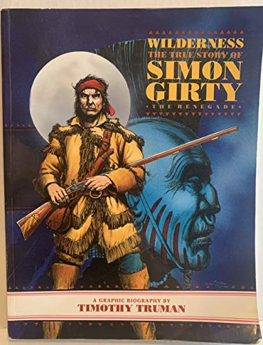 9781560601678: Wilderness: The True Story of Simon Girty : Renegade