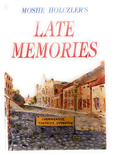 Late Memories [Exc from Late Shadows]: Holczler, Moshe