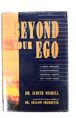 9781560620839: Beyond Your Ego: A Torah Approach to Self-Knowledge, Emotional Health and Inner Peace