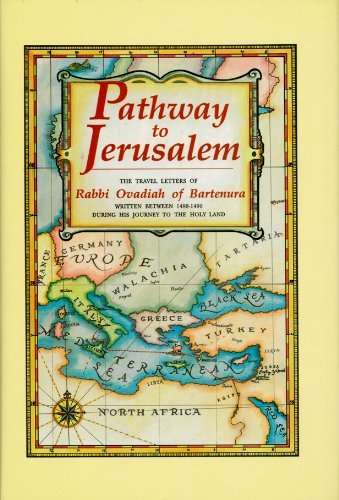 9781560621300: Pathway to Jerusalem: The Travel Letters of Rabbi Ovadiah of Bartenura : Written Between 1488-1490 During His Journey to the Holy Land