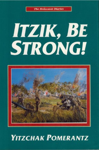 9781560622253: Itzik, be strong (The Holocaust diaries)