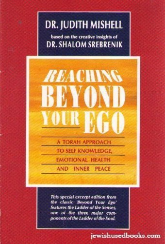 9781560622406: Reaching Beyond Your Ego: A Torah Approach to Self Knowledge,emotional Health & Inner Peace