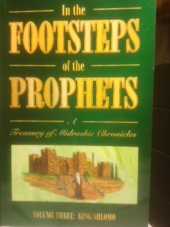 9781560622505: In the Footsteps of the Prophets: A Treasury of Midrashic Chronicles Volume 3 King Shlomo (The Shalom Tanach Series, 3)