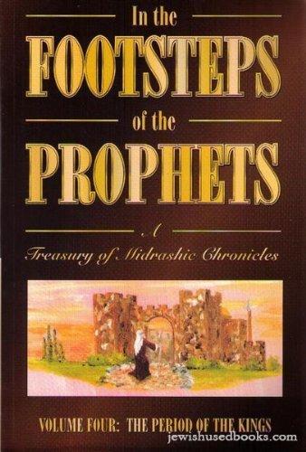 In The Footsteps Of the Prophets Vol.: Rabbi Yisroel yaakov