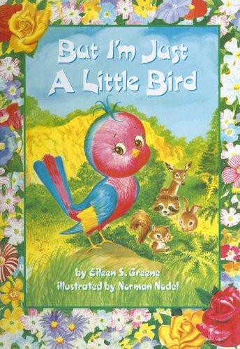 9781560622833: But I'm Just a Little Bird