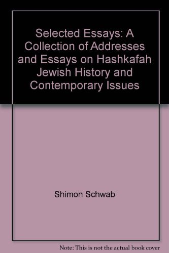 9781560622925: Selected Essays: A Collection of Addresses and Essays on Hashkafah, Jewish History, and Contemporary Issues