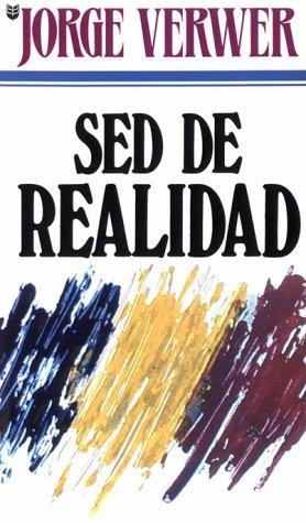 Sed de realidad (Spanish Edition): Jorge Verwer