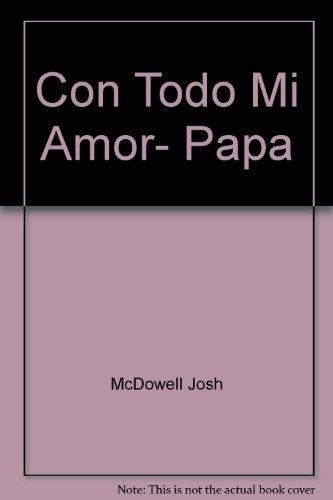 Con Todo Mi Amor, Papa: McDowell, Josh