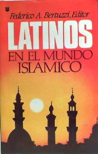 9781560631460: Latinos en el Mundo Islamico (Spanish Edition)
