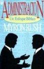 Administracion: Un Enfoque Biblico - Vida Cristiana (Spanish Edition): Myron Rush