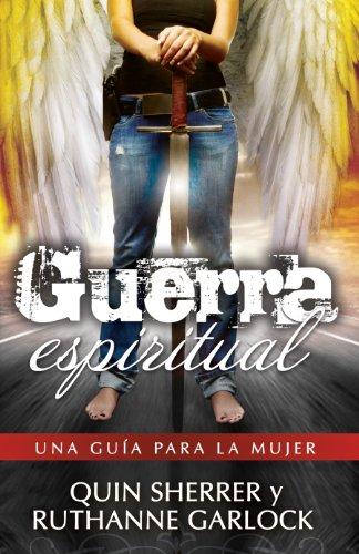 Guerra Espiritual: Una Guia Para la Mujer: Ruthanne Garlock, Quin
