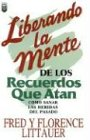 9781560634027: Liberando Tu Mente de Los Recuerdos Que Atan: Freeing Your Mind from Memories That Bind