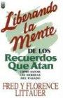 9781560634027: Liberando la Mente de los Recuerdos Que Atan (Spanish Edition)
