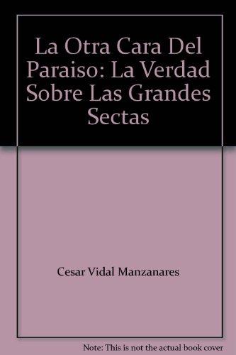9781560634621: La Otra Cara Del Paraiso: La Verdad Sobre Las Grandes Sectas