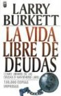 9781560635048: La Vida Libre De Deudas/ Debt Free Living: Como Librarse De Las Deudas Y Mantenerse Libre/ How to get out of debt. Where to start and how to budget for it (Spanish Edition)