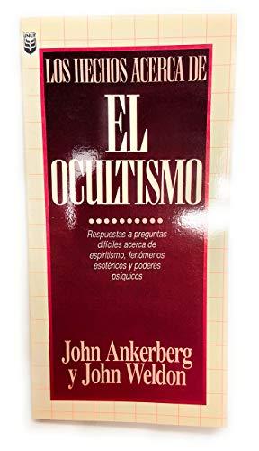 Hechos Acerca del Ocultismo = Facts on the Occult (Spanish Edition): Ankerberg, John, Weldon, John