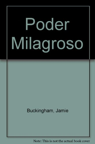 Poder Milagroso (Spanish Edition) (1560636491) by Buckingham, Jamie