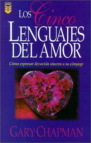 9781560636809: Los Cinco Lenguajes Del Amor: Como expresar devocion sincera a su conyuge (Five Love Languages, Spanish edition)