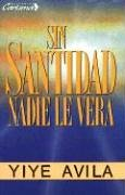 9781560637424: Sin Santidad Nadie Le Ver: Without Holiness He Will Not Be Seen