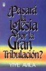 9781560637431: Pasar La Iglesia Por La Gran Tribulacin?: Will the Church Go Through the Tribulation?