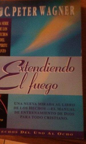 9781560638469: Extendiendo el Fuego Vol. 1: Hechos 1-8 (Extendiendo El Fuego - Spreading the Fire)