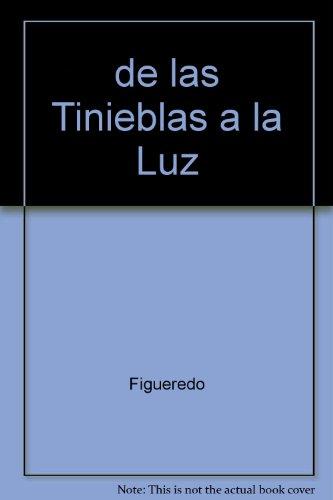 de las Tinieblas a la Luz (Spanish Edition): Figueredo; Figueredo, M.