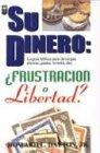9781560639466: Su Dinero: Frustracion O Libertad?