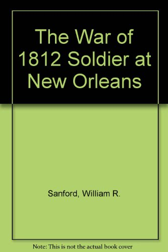 The War of 1812 Soldier at New: Sanford, William R.,