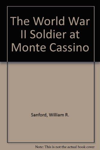 The World War II Soldier at Monte Cassino (The Soldier): Sanford, William R., Green, Carl R., ...