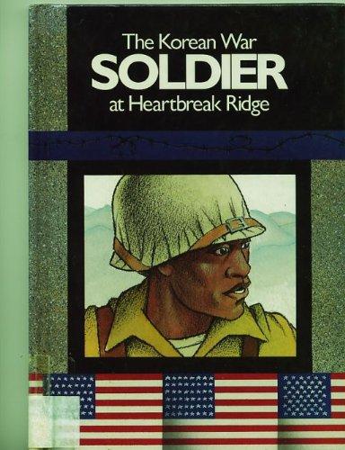The Korean War Soldier at Heartbreak Ridge: Green, Carl R.,