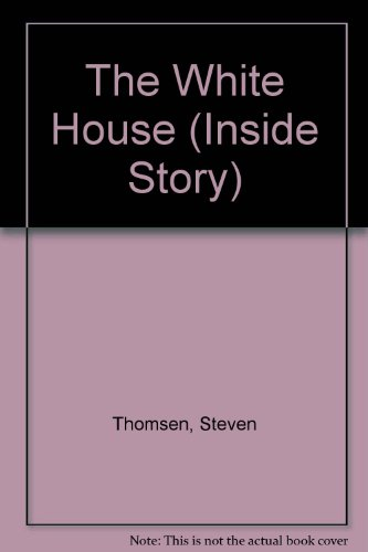 9781560650256: The White House (The Inside Story)