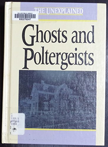 9781560650409: Ghosts and Poltergeists (The Unexplained)
