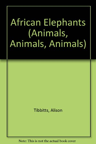 9781560651000: African Elephants (Animals, Animals, Animals)