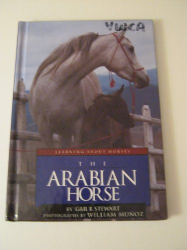 The Arabian Horse (Learning about Horses): Stewart, Gail B.