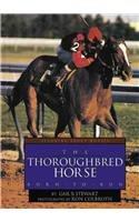 The Thoroughbred Horse (Learning about Horses): Stewart, Gail B.