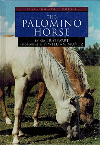 The Palomino Horse (Learning about Horses): Stewart, Gail B.
