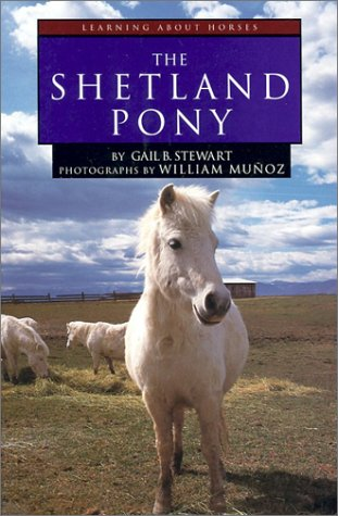 The Shetland Pony (Learning about Horses): Stewart, Gail B.