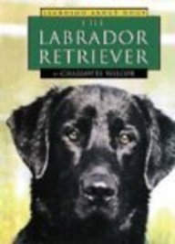 The Labrador Retriever (Learning about Dogs): Wilcox, Charlotte