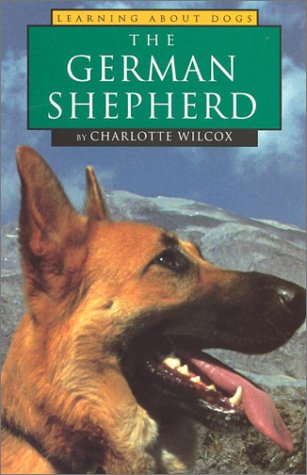 The German Shepherd (Learning about Dogs): Wilcox, Charlotte